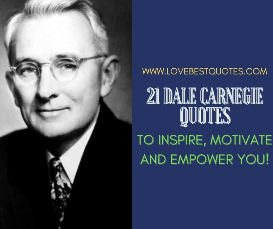 21 Dale Carnegie Quotes to Inspire, Motivate and Empower You
