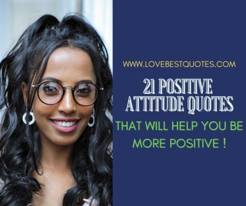 21 Positive Attitude Quotes That Will Help You Be More Positive