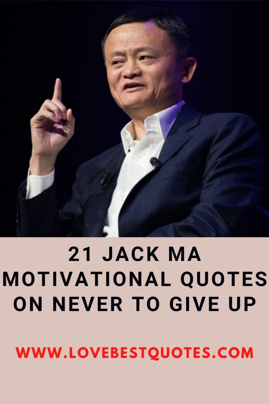 21 Jack Ma Motivational Quotes to Never Give Up